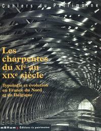 Les charpentes du XIe au XIXe siècle : typologie et évolution en France du Nord et en Belgique