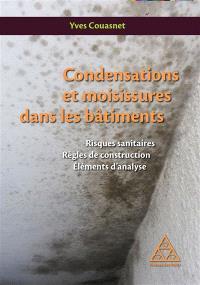 Condensations et moisissures dans les bâtiments : risques sanitaires, règles de construction, éléments d'analyse