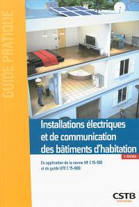 Installations électriques et de communication des bâtiments d'habitation : en application de la norme NF C15-100 et du guide UTE C15-900