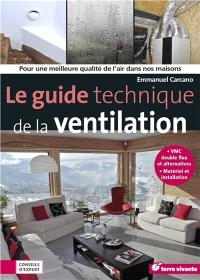 Le guide technique de la ventilation : pour une meilleure qualité de l'air dans nos maisons