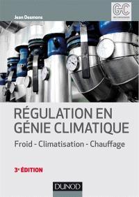 Régulation en génie climatique : froid, climatisation, chauffage
