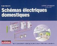 Schémas électriques domestiques : tous les raccordements : éclairage, circuits de prises et d'aimentation, interphonie...