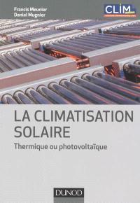 La climatisation solaire : thermique ou photovoltaïque