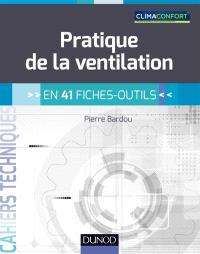 Pratique de la ventilation : en 41 fiches-outils