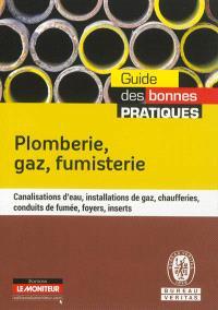 Plomberie, gaz, fumisterie : canalisations d'eau, installations de gaz, chaufferies, conduits de fumée, foyers, inserts