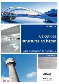 Calcul des structures en béton : guide d'application de l'Eurocode 2