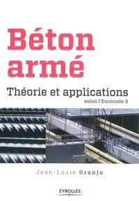 Béton armé : théorie et applications selon l'Eurocode 2