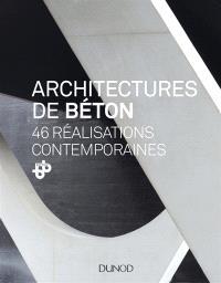 Architectures de béton : 46 réalisations contemporaines