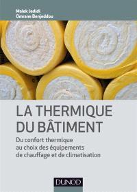 La thermique du bâtiment : du confort thermique au choix des équipements de chauffage et de climatisation