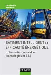 Bâtiment intelligent et efficacité énergétique : optimisation, nouvelles technologies et BIM