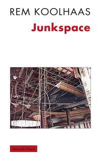 Junkspace : repenser radicalement l'espace urbain