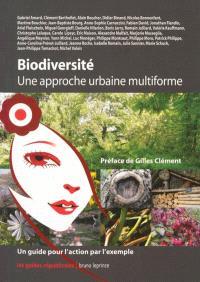 Biodiversité : une approche urbaine multiforme : un guide pour l'action par l'exemple