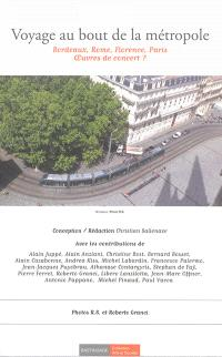 Voyage au bout de la métropole : Bordeaux, Rome, Florence, Paris, oeuvres de concert ?