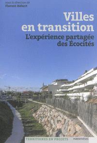 Villes en transition : l'expérience partagée des écocités
