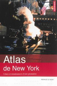 Atlas de New York : crises et renaissances d'une pionnière