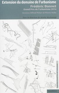 Extension du domaine de l'urbanisme : Frédéric Bonnet, Grand prix de l'urbanisme 2014 : nominés Alfred Peter, Pierre Veltz
