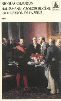 Haussmann, Georges-Eugène, préfet-baron de la Seine : essai