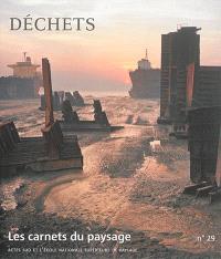 Carnets du paysage (Les). n° 29, Déchets