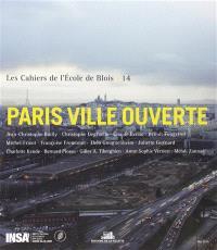 Cahiers de l'Ecole de Blois (Les). n° 14, Paris ville ouverte