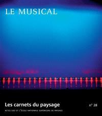 Carnets du paysage (Les). n° 28, Le musical