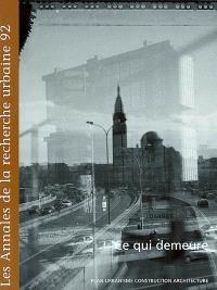 Annales de la recherche urbaine (Les). n° 92, Ce qui demeure