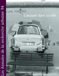 Annales de la recherche urbaine (Les). n° 94, L'accueil dans la ville