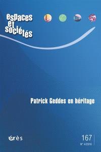 Espaces et sociétés. n° 167, Patrick Geddes en héritage