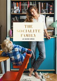 The socialite family : le guide déco