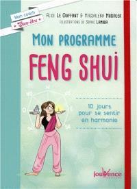 Mon programme feng shui : 10 jours pour se sentir en harmonie