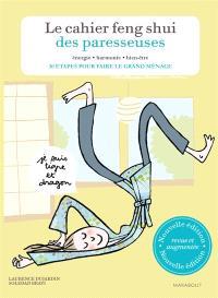 Le cahier feng shui des paresseuses : 30 étapes pour faire le grand ménage