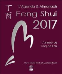 L'agenda & almanach feng shui 2017 : l'année du coq de feu
