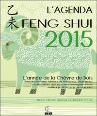 Agenda feng shui 2015 : l'année de la chèvre de bois : avec des formules, tableaux de références, diagrammes et informations dont vous avez besoin pour tirer le meilleur profit des énergies annuelles