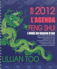 L'agenda feng shui 2012 : l'année du dragon d'eau : avec toutes les formules, les tableaux de référence, des diagrammes et des informations dont vous avez besoin pour rendre votre pratique du Feng Shui facile, précise et efficace