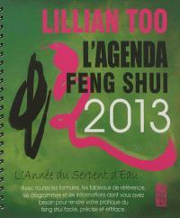 L'agenda feng shui 2013 : l'année du serpent d'eau : avec toutes les formules, les tableaux de référence, des diagrammes et des informations dont vous avez besoin pour rendre votre pratique du Feng Shui facile, précise et efficace