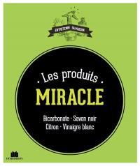 Les produits miracle : bicarbonate, savon noir, citron, vinaigre blanc