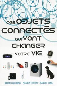 Ces objets connectés qui vont changer votre vie