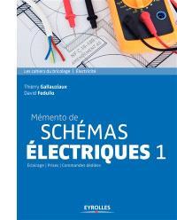 Mémento de schémas électriques. Volume 1, Eclairage, prises, commandes dédiées