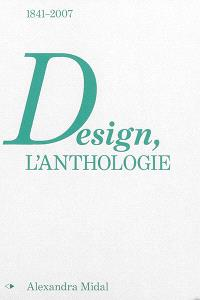 Design, l'anthologie : 1841-2007