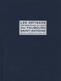 Les artisans décorateurs du bois au Faubourg Saint-Antoine sous le régime de Louis XIV