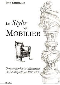 Les styles du mobilier : ornementation et décoration de l'Antiquité au 20e siècle