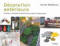 Décoration extérieure : principes, conception et réalisation de projets inside-outside