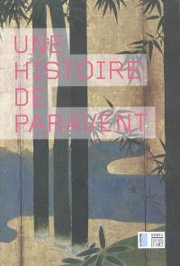 Une histoire de paravent : exposition présentée à Roubaix, à La Piscine-musée d'art et d'industrie André-Diligent, 26 février-24 avril 2005