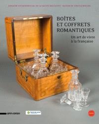 Boîtes et coffrets romantiques : un art de vivre à la française