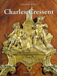 Charles Cressent : sculpteur, ébéniste du régent