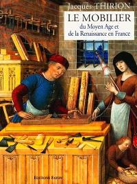Le mobilier du Moyen Age et de la Renaissance