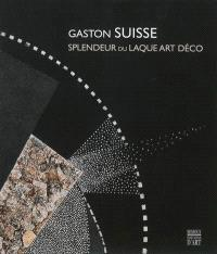 Gaston Suisse : splendeur du laque Art déco