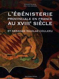 L'ébénisterie provinciale en France au XVIIIe siècle : Abraham Nicolas Couleru