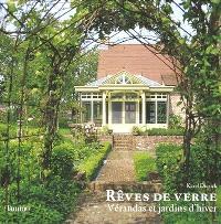 Rêves de verre : vérandas et jardins d'hiver
