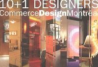 10 + 1 designers : CommerceDesignMontréal