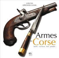 Armes de Corse : stylets, couteaux, fusils, pistolets...